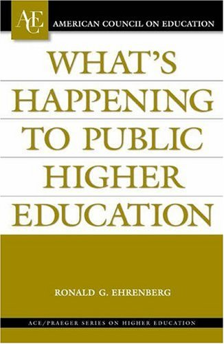 What's Happening to Public Higher Education? (American: Ehrenberg, Ronald G.