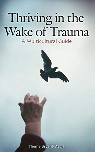 9780275985073: Thriving in the Wake of Trauma: A Multicultural Guide (Contributions in Psychology,)