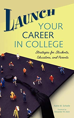 9780275985127: Launch Your Career in College: Strategies for Students, Educators, and Parents