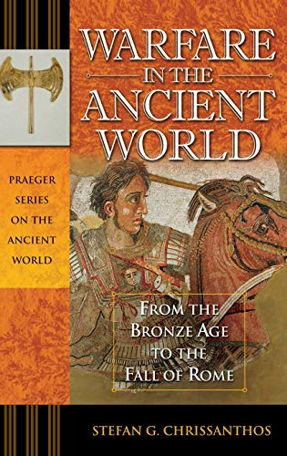 9780275985196: Warfare in the Ancient World: From the Bronze Age to the Fall of Rome (Praeger Series on the Ancient World)