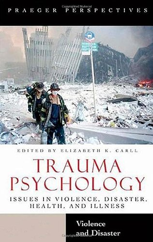 9780275985257: Trauma Psychology [2 volumes]: Issues in Violence, Disaster, Health, and Illness (Contemporary Psychology (Hardcover))