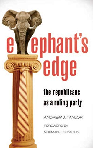 9780275985363: Elephant's Edge: The Republicans as a Ruling Party