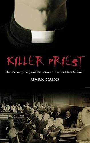 KILLER PRIEST. The Crimes, Trial and Execution: GADO, Mark