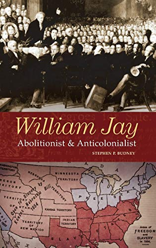 9780275985554: William Jay: Abolitionist and Anticolonialist