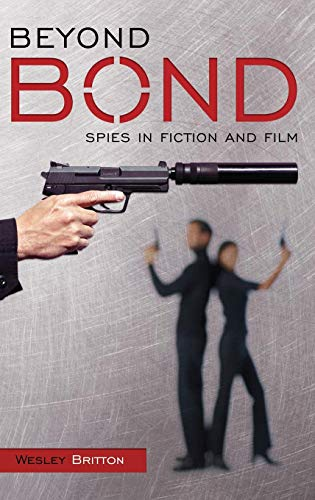 9780275985561: Beyond Bond: Spies in Fiction and Film