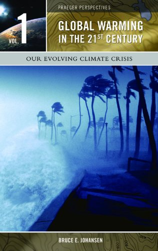 "9780275985851: Global Warming in the 21st Century 3 Volume Set: ""Our Evolving Climate Crisis"", ""Melting Ice and Warming Seas"", ""Plants and Animals in Peril"" (Praeger Perspectives)"