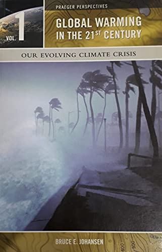 9780275985868: Global Warming in the 21st Century, Volume 1: Our Evolving Climate Crisis