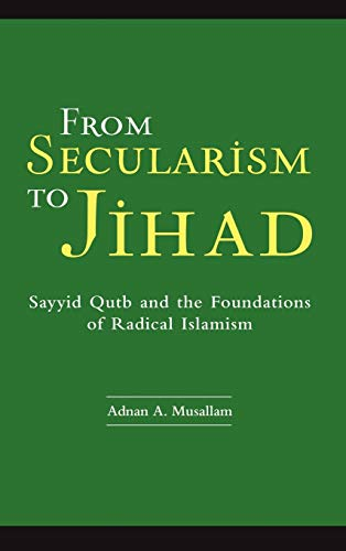 9780275985912: From Secularism to Jihad: Sayyid Qutb And the Foundations of Radical Islamism