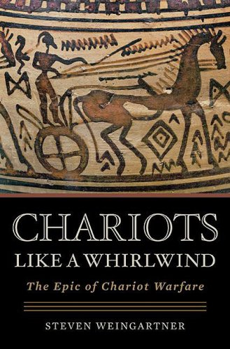 9780275985950: Chariots Like a Whirlwind: The Epic of Chariot Warfare