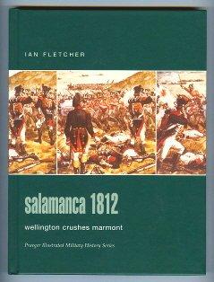 9780275986155: Salamanca 1812: Wellington Crushes Marmont (Praeger Illustrated Military History Series)