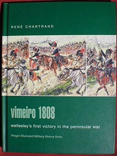 9780275986223: Vimeiro 1808: Wellesley's First Victory in the Peninsular (Praeger Illustrated Military History Series)