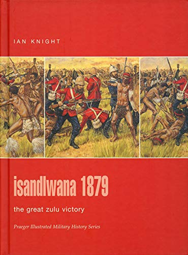 9780275986360: Isandlwana 1879: The Great Zulu Victory
