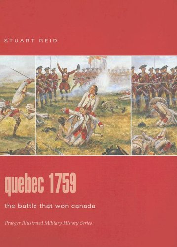 9780275986377: Quebec 1759: The Battle that won Canada (Praeger Illustrated Military History)