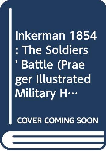 Inkerman 1854: The Soldiers' Battle (Praeger Illustrated: Mercer, Patrick