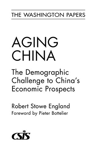 9780275986834: Aging China: The Demographic Challenge to China's Economic Prospects (Washington Papers (Hardcover))