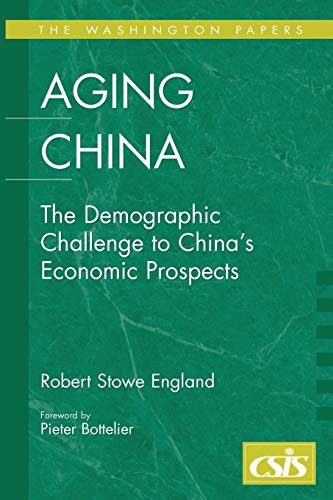 9780275986841: Aging China: The Demographic Challenge to China's Economic Prospects (The Washington Papers)