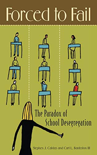 9780275986933: Forced to Fail: The Paradox of School Desegregation