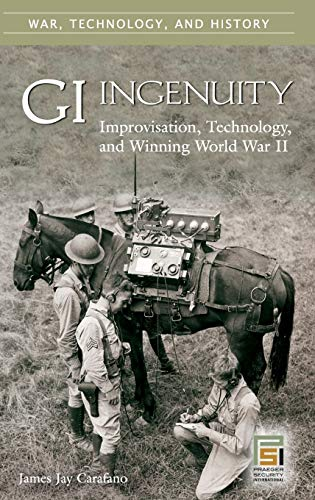 9780275986988: Gi Ingenuity: Improvisation, Technology And Winning World War II