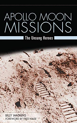 9780275987022: Apollo Moon Missions: The Unsung Heroes