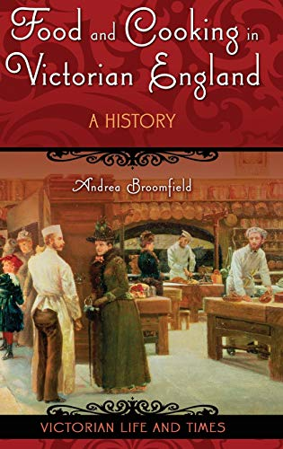 9780275987084: Food and Cooking in Victorian England: A History (Victorian Life and Times)