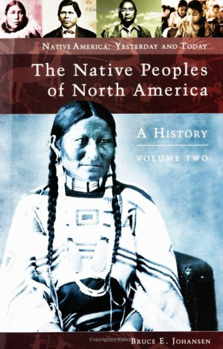 9780275987213: The Native Peoples of North America, Volume 2: A History (Native America: Yesterday and Today)