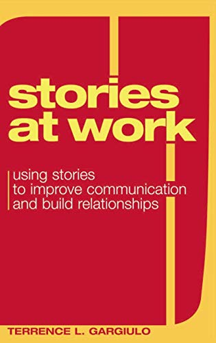 9780275987312: Stories at Work: Using Stories to Improve Communication And Build Relationships