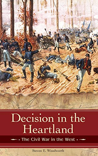9780275987596: Decision in the Heartland: The Civil War in the West (Reflections on the Civil War Era)