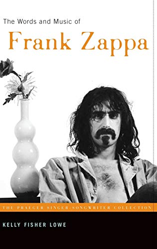 9780275987794: The Words and Music of Frank Zappa (The Praeger Singer-Songwriter Collection)
