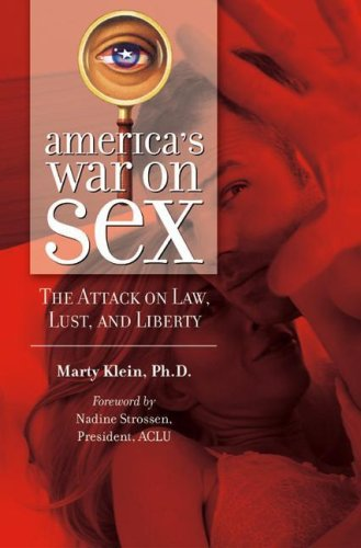 9780275987855: America's War on Sex: The Attack on Law, Lust and Liberty (Sex, Love and Psychology)