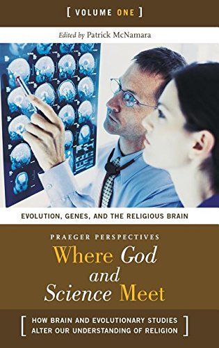 9780275987893: Where God and Science Meet: How Brain and Evolutionary Studies Alter Our Understanding of Religion (Psychology, Religion, and Spirituality)