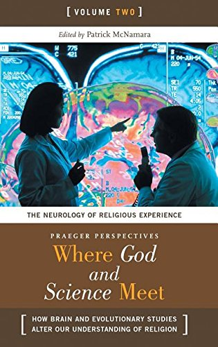 9780275987909: Where God and Science Meet: How Brain and Evolutionary Studies Alter Our Understanding of Religion (Psychology, Religion, and Spirituality)