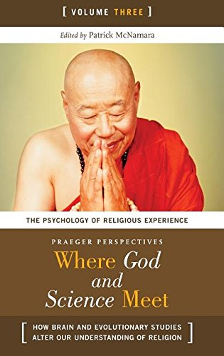 9780275987916: Where God and Science Meet: How Brain and Evolutionary Studies Alter Our Understanding of Religion (Psychology, Religion, and Spirituality)