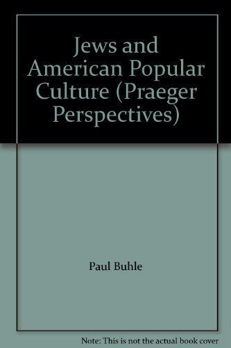 9780275987954: Jews and American Popular Culture (Praeger Perspectives)