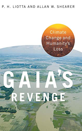 9780275987978: Gaia's Revenge: Climate Change and Humanity's Loss (Politics and the Environment)