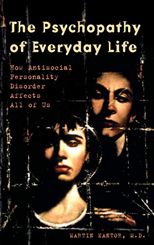 9780275987985: The Psychopathy of Everyday Life: How Antisocial Personality Disorder Affects All of Us
