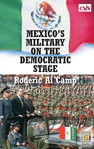 9780275988104: Mexico's Military on the Democratic Stage (Praeger Security International)