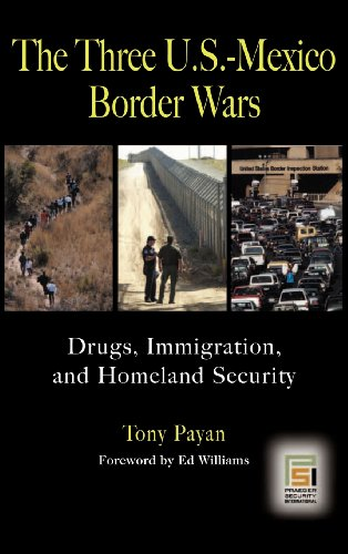 9780275988180: The Three U.S.-Mexico Border Wars: Drugs, Immigration, and Homeland Security (Praeger Security International)
