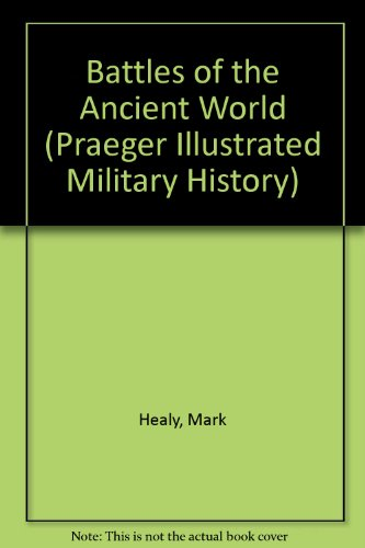 9780275988302: Battles of the Ancient World: Tary History.