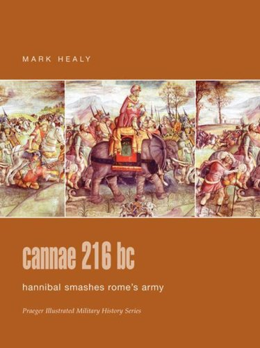 9780275988340: Cannae 216 BC: Hannibal Smashes Rome's Army (Praeger Illustrated Military History)