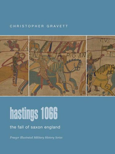 9780275988395: Hastings 1066: The Fall of Saxon England (Praeger Illustrated Military History)