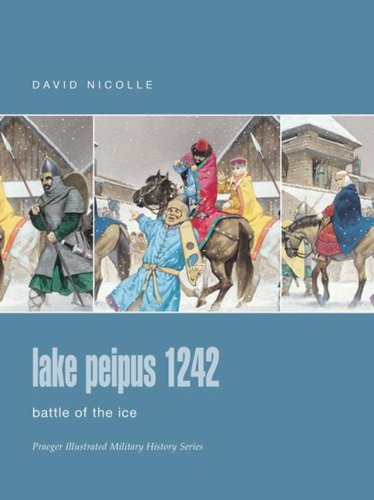 9780275988418: Lake Peipus 1242: Battle of the Ice (Praeger Illustrated Military History)