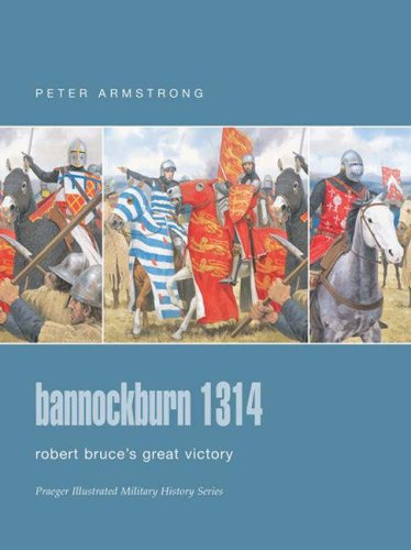 9780275988463: Bannockburn 1314: Robert Bruce's Great Victory (Praeger Illustrated Military History)