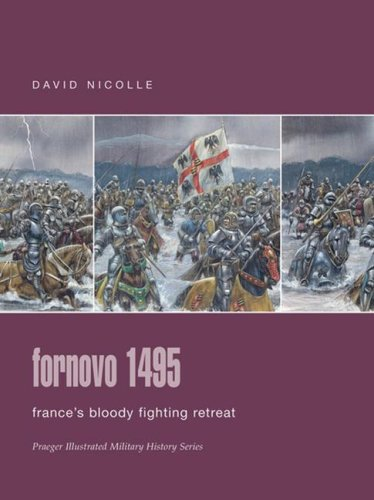 9780275988500: Fornovo 1495: France's Bloody Fighting Retreat (Praeger Illustrated Military History)
