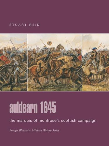 9780275988616: Auldearn 1645: The Marquis of Montrose's Scottish Campaign (Praeger Illustrated Military History)