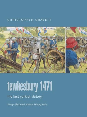 9780275988647: Tewkesbury 1471: The Last Yorkist Victory (Praeger Illustrated Military History)
