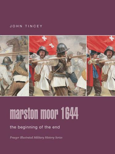 9780275988654: Marston Moor 1644: The Beginning of the End (Praeger Illustrated Military History)