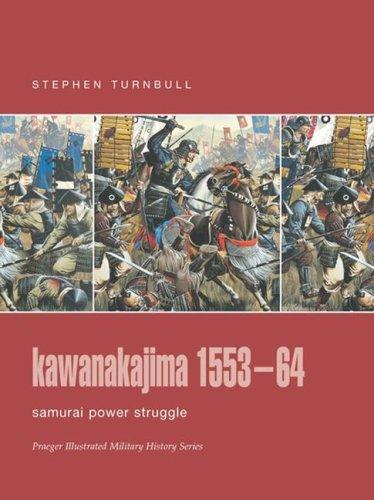 9780275988685: Kawanakajima 1553-64: Samurai Power Struggle