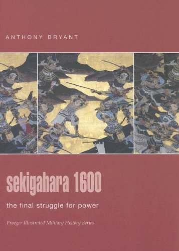 9780275988692: Sekigahara 1600: The Final Struggle for Power (Praeger Illustrated Military History)