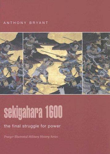 9780275988692: Sekigahara 1600: The Final Struggle for Power (Praeger Illustrated Military History)