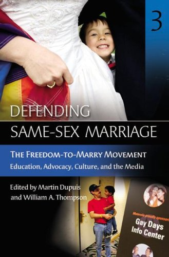 9780275988944: Defending Same-sex Marriage: The Freedom-to-marry Movement Education, Advocacy, Culture And the Media